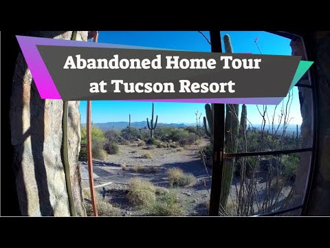 Abandoned home tour at Tucson Resort - Tucson, Arizona