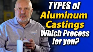 4 Types of aluminum casting process - Which is for you? Batesville Aluminum Castings