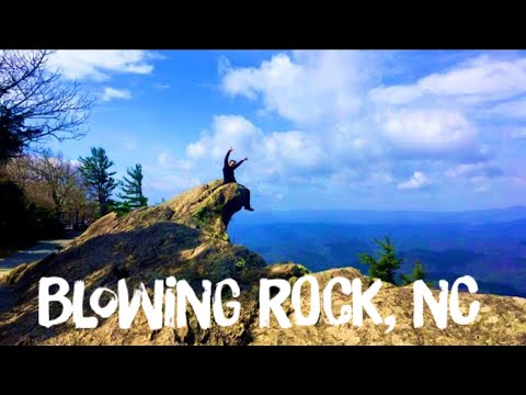 Exploring The  Blowing Rock, North Carolina's Oldest Attraction