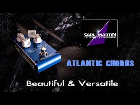 Carl Martin ATLANTIC CHORUS - Beautiful & Versatile