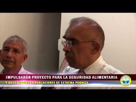 IMPULSARÁN PROYECTO PARA LA SEGURIDAD ALIMENTARIA Y AGUA SEGURA EN POBLACIONES DE EXTREMA POBREZA