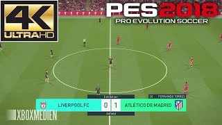 Pes 2018 4k 60 fps gameplay liverpool vs atletico madrid (xbox one, ps4, pc)