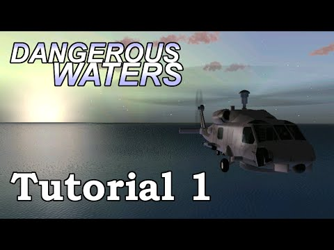 Dangerous Waters MH-60 Seahawk Tutorial 1: An Introduction