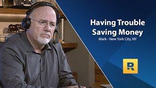 Having Trouble Saving Money