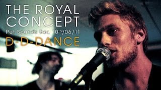 The Royal Concept - D-D-Dance (live at Pet Sounds Bar)