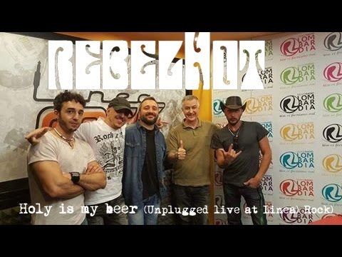 rebelHot - Holy is my beer (Unplugged Live At Linea Rock)