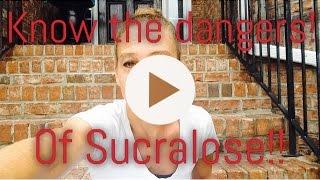 Dangers of Sucralose
