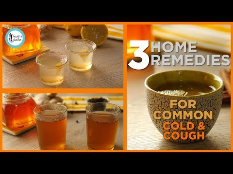 3 Home Remedies for Common Cold,Flu & Cough Recipes by Healthy Fusion