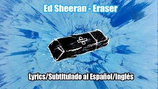 Ed Sheeran - Eraser [Official Audio] [Lyrics/Subtitulado al Español/Inglés]