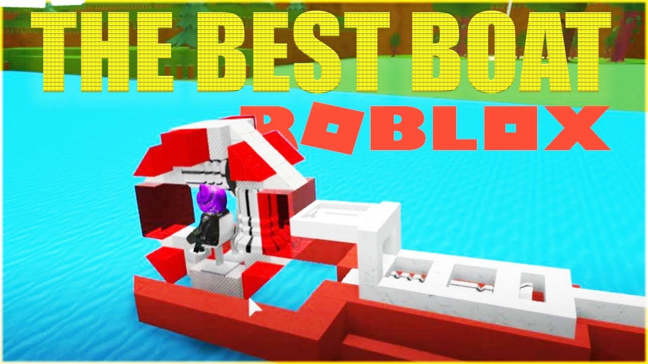 how to make the best boat in roblox