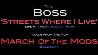 The Boss - Streets Where I Live (Live at The Blue Beat Room)