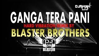 Ganga Tera Pani [Hard Vibration Mix] Dj Aman & Dj Om Blaster-Hapur U.P.