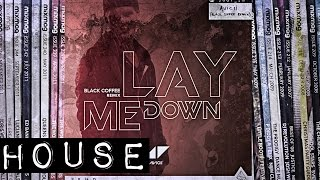 HOUSE: Avicii - Lay Me Down (Black Coffee remix) [PRMD/Positiva]