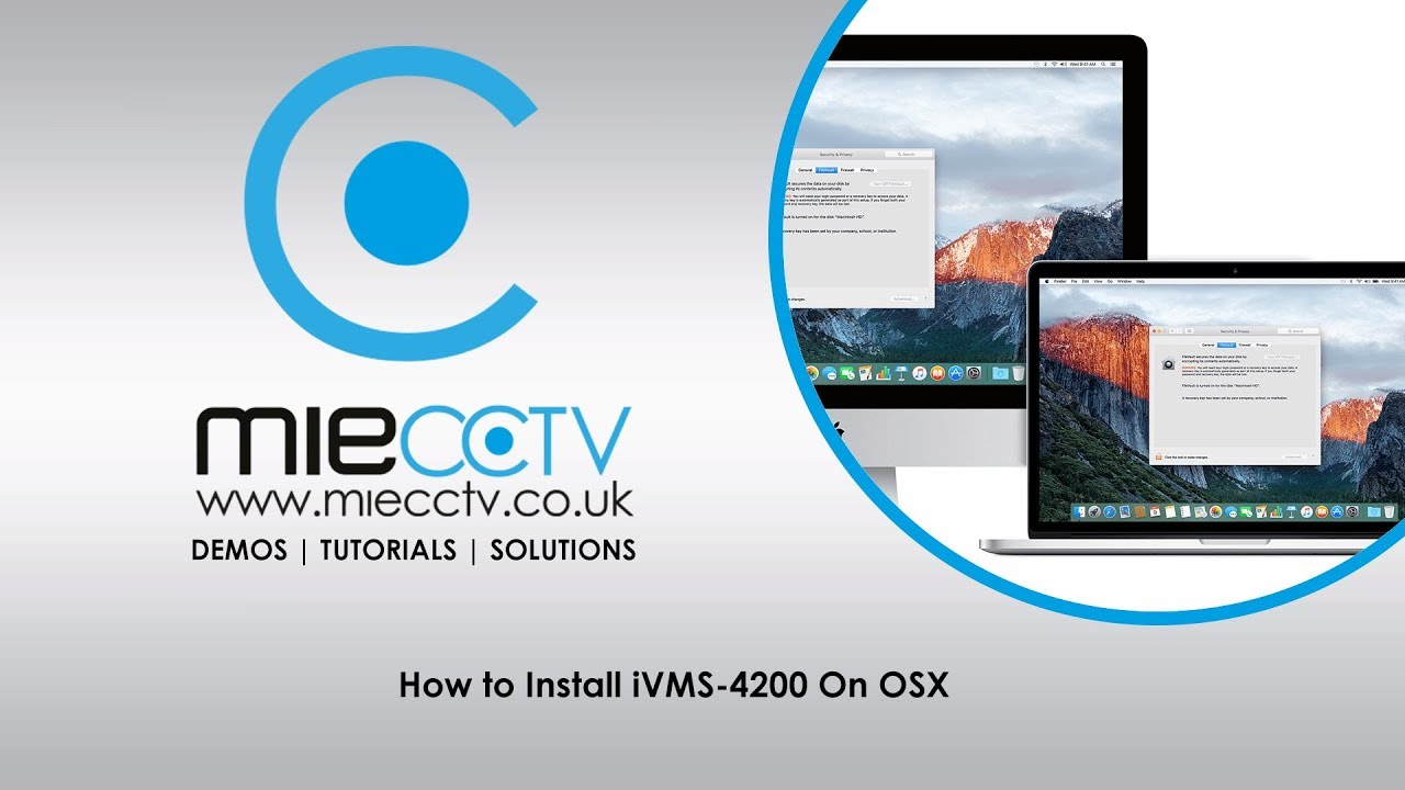 How to Install iVMS-4200 for Hikvision DVRs on your Mac OS Tutorial
