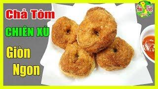 ✅ Làm Chả Tôm Chiên Xù Thơm Ngon Có Dễ Không | Hồn Việt Food