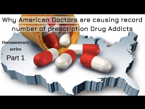 Doctors are making Drug Addicts of more American than Ever 2019 prescription drug epidemic-PART 1