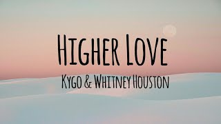 Kygo, Whitney Houston – Higher Love (Lyrics)