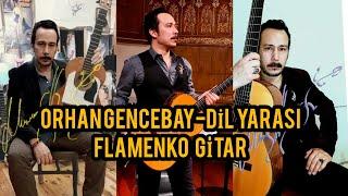 Dil Yarası - Orhan Gencebay gitar cover flamenko
