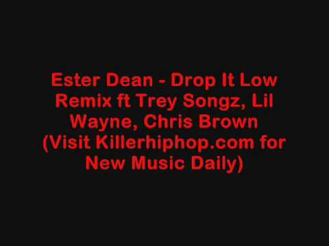 Ester Dean  Drop It Low Remix ft Chris Brown, Lil Wayne, Trey Songz