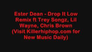 Ester Dean - Drop It Low Remix ft Chris Brown, Lil Wayne, Trey Songz