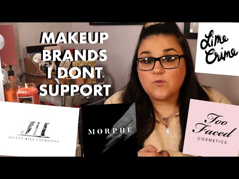 Makeup Brands I Don't Support *part 2*