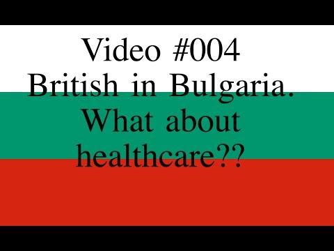 Video #004 British in Bulgaria, Healthcare in Bulgaria
