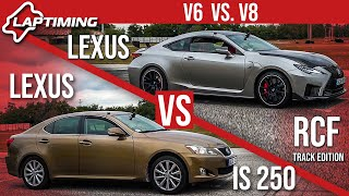 V6 vs. V8 - Lexus IS 250 vs. Lexus RCF Track Edition (Laptiming ep.157)