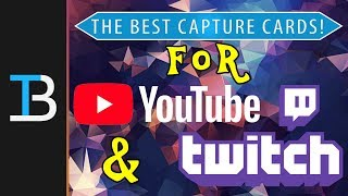 Best Capture Cards For Twitch & YouTube