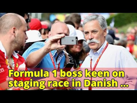 Formula 1 boss keen on staging race in Danish capital Copenhagen by 2020