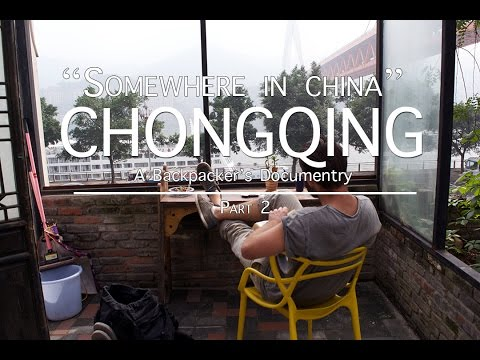Somewhere In China (E4): CHONGQING Part 2 - Travel Documentary | Luca Infante [ARCHIVE]