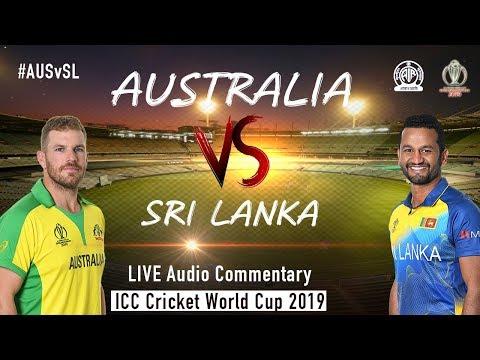 Australia vs Sri Lanka #AUSvSL - LIVE Audio Commentary - AIR - ICC Cricket World Cup 2019