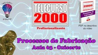 Telecurso 2000   Processos de Fabricacao   63 Oxicorte