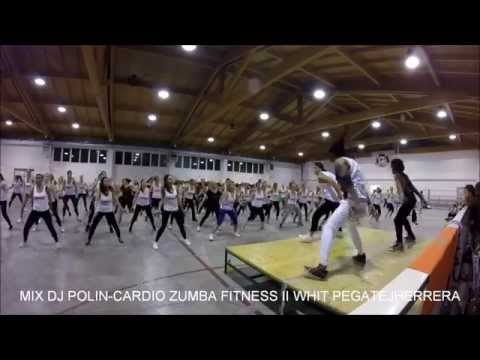 Zumba Fitness , Cardio Fitness  – Dj Polin on the mix , Jorge Herrera (PEGATE)