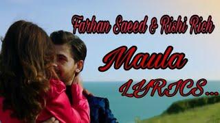 Baixar Farhan Saeed , Rishi Rich -Maula Song ( Lyrics )