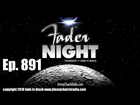 Ep 891 FADE to BLACK FADERNIGHT : NMFNR OpenLines :