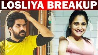 Losliya  Kavin breakup