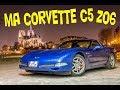 Présentation et essai de ma Corvette C5 Z06
