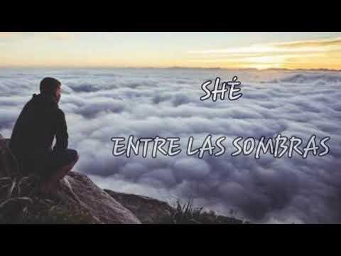 SHÉ - ENTRE LAS SOMBRAS (LETRA)