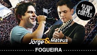 Jorge e Mateus - Fogueira - [DVD Ao Vivo Sem Cortes] - (Clipe Oficial)