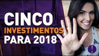 TOP 5 INVESTIMENTOS PARA GANHAR DINHEIRO EM 2018! De TESOURO DIRETO a BITCOIN