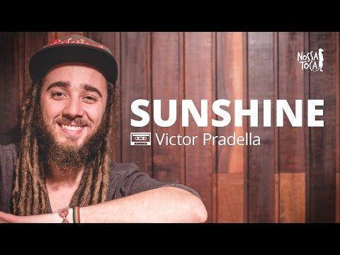Sunshine  Matisyahu Victor Pradella  Nossa Toca