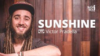 Baixar Sunshine - Matisyahu (Victor Pradella cover) Nossa Toca