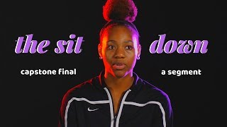 Capstone Film Final | The Sit Down Segment