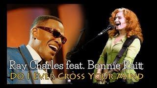Ray Charles & Bonnie Raitt - Do I Ever Cross Your Mind (SR)