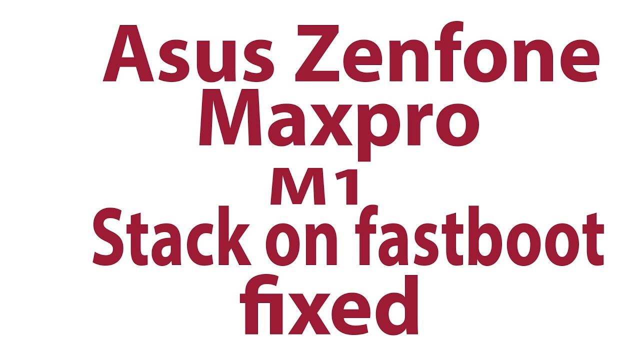 Asus zenfone max pro m1 only stack on fastboot done