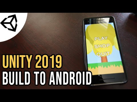 Building To Your Android Phone [Tutorial][C#] - Unity Tutorial 2019