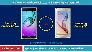 Samsung Galaxy A5 (2016) vs Samsung Galaxy S6 (Side-By-Side Comparison)