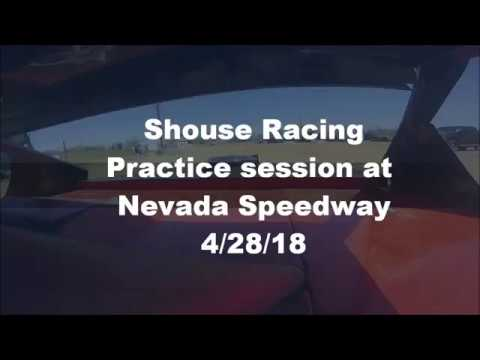 Shouse Racing Nevada Speedway Practice Session 4/28/18