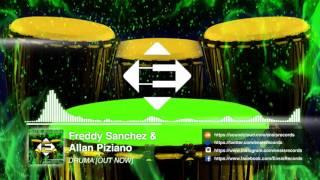 Freddy Sanchez & Allan Piziano - Druma (Original Mix)[OUT NOW]