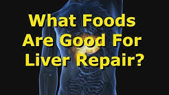 What Foods Are Good For Liver Repair?